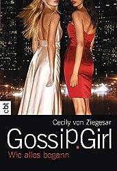 Gossip Girl - Wie alles begann (Die Gossip Girl-Serie)