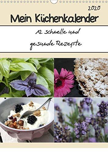 Mein Küchenkalender: 12 schnelle und gesunde Rezepte (Wandkalender 2020 DIN A3 hoch): 12 saisonale, ausgewogene und einfache Gerichte für den ... 14 Seiten ) (CALVENDO Lifestyle) - Ausgewogen Getränke Einfach