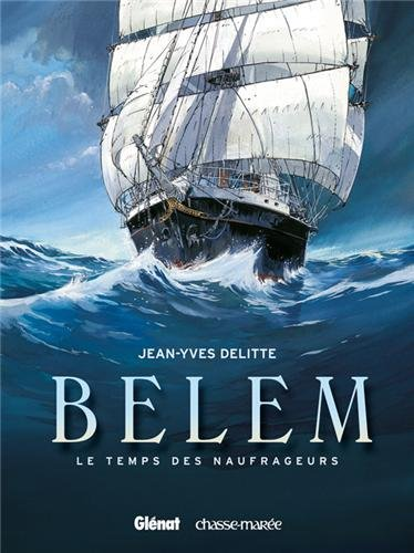 Belem, Tome 1 : Le temps des naufrageurs