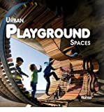 [(Urban Playground Spaces)] [ Edited by Josep Maria Minguet ] [February, 2012]