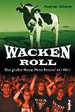 Wacken Roll: Das größte Heavy Metal Festival der Welt