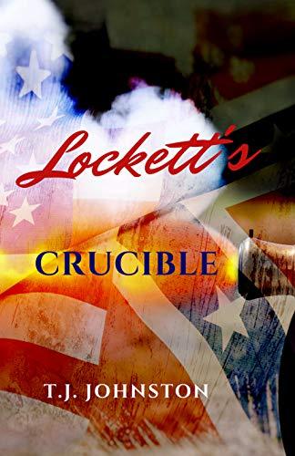 Lockett's Crucible (James Lockett Novels Book 3) (English Edition)
