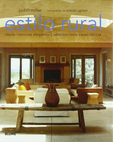 Estilo rural: Desde interiores elegantes y sencillos hasta casas rústicas por Judith Miller