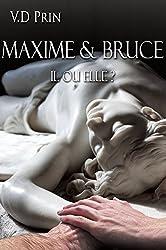 MAXIME & BRUCE : il ou elle ?