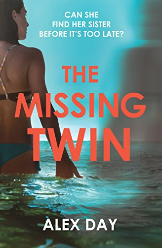 The Missing Twin: A gripping debut psychological thriller with a killer twist by [Day, Alex]