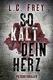 Image of So Kalt Dein Herz: Psychothriller