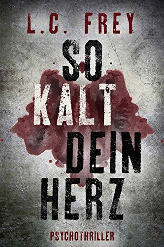 Buchseite und Rezensionen zu 'So Kalt Dein Herz: Psychothriller' von L.C. Frey