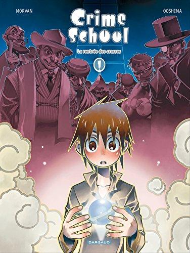 Crime School - tome 1 - La rentrée des crasses