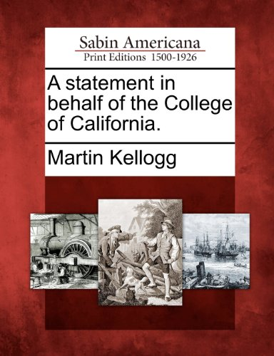 A statement in behalf of the College of California.