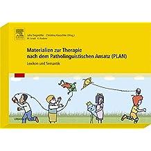 Materialien zur Therapie nach dem Patholinguistischen Ansatz (PLAN): Lexikon und Semantik
