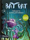 Bat Pat. Topaketa estralurtarrak¡