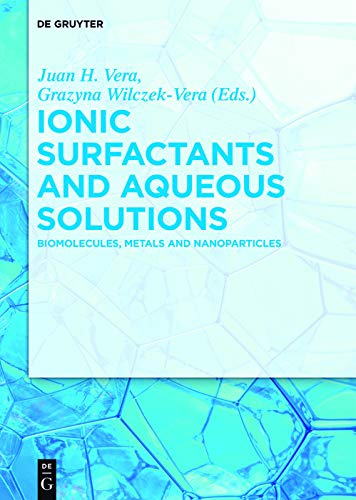 Ionic Surfactants and Aqueous Solutions: Biomolecules, Metals and Nanoparticles (English Edition)