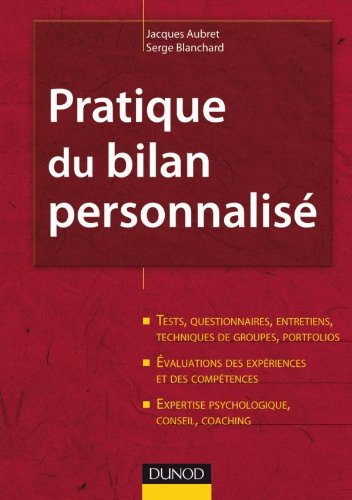 Pratique du bilan personnalisé - 2ème édition: Tests, entretiens, portfolios, évaluations, expertise par Jacques Aubret, Serge Blanchard