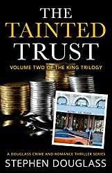 THE TAINTED TRUST: A  DOUGLASS CRIME AND ROMANCE THRILLER SERIES (THE KING TRILOGY Book 2) (English Edition)