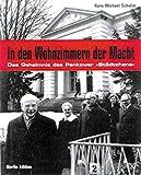 In den Wohnzimmern der Macht. Buch und CDROM: Das Geheimnis des Pankower 'Städtchens' - Hans-Michael Schulze