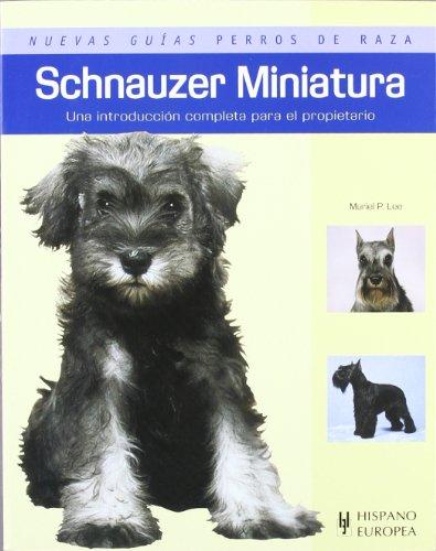 Schnauzer Miniatura (Nuevas guías perros de raza) por Muriel P. Lee