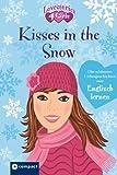 Kisses in the snow: Die schönsten Liebesgeschichten zum Englisch lernen