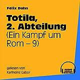 Kapitel 16: Totila, 2. Abteilung (Teil 8)