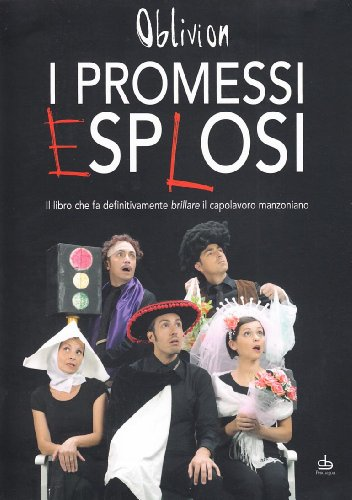 i-promessi-esplosi-il-libro-che-fa-definitivamente-brillare-il-capolavoro-manzoniano-con-dvd