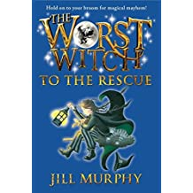 The Worst Witch to the Rescue by Jill Murphy (2015-08-25)