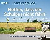 Hoffen, dass der Schulbus nicht fährt: Die schönsten Dorfkindmomente von Stefan Schade