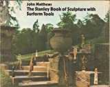 The Stanley Book of Sculpture with Surform Tools