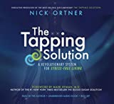 The Tapping Solution: A Revolutionary System for Stress-Free Living by Nick Ortner (2013-04-16)