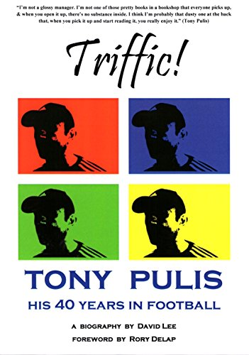 Bristol Crystal (Triffic! Tony Pulis - His 40 Years In Football: His 40 Years with Bristol Rovers, AFC Bournemouth, Gillingham FC, Stoke City & Crystal Palace (English Edition))