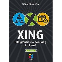 XING: Erfolgreiches Networking im Beruf (mitp Business)