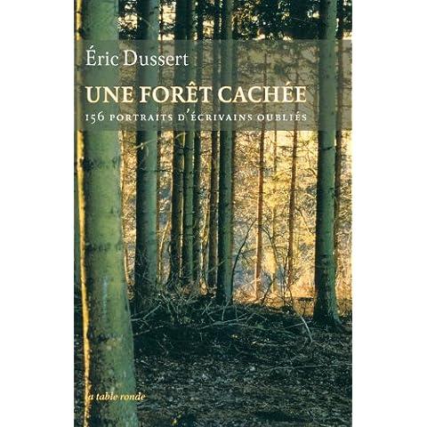 Une forêt cachée : 156 portraits d'écrivains