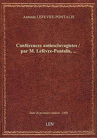 Conférences antiesclavagistes / par M.