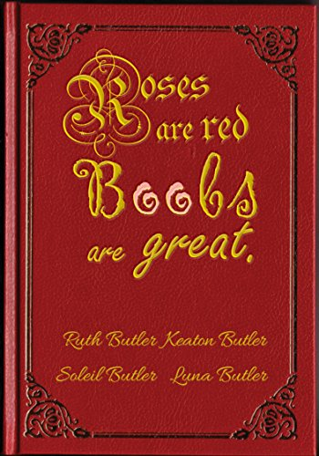 Roses are Red, Boobs are Great: A Book of Facts About Boobs! (English Edition)