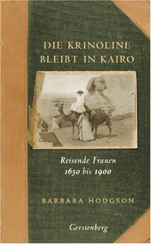 Buchseite und Rezensionen zu 'Die Krinoline bleibt in Kairo: Reisende Frauen 1650 bis 1900' von Barbara Hodgson