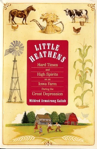 Little Heathens (Hard Times and High Spirits on an Iowa Farm During the Great Depression, Large Print)