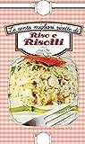 Le cento migliori ricette di riso e risotti
