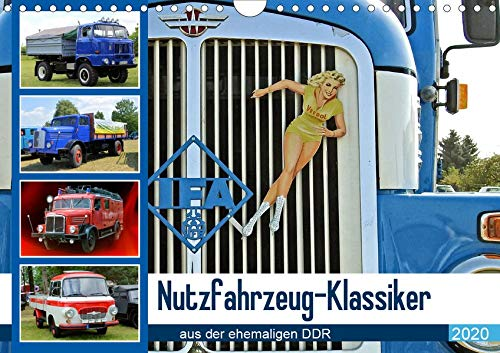 Nutzfahrzeug-Klassiker aus der ehemaligen DDR (Wandkalender 2020 DIN A4 quer): Die Arbeitstiere des Ostens (Monatskalender, 14 Seiten ) (CALVENDO Mobilitaet)