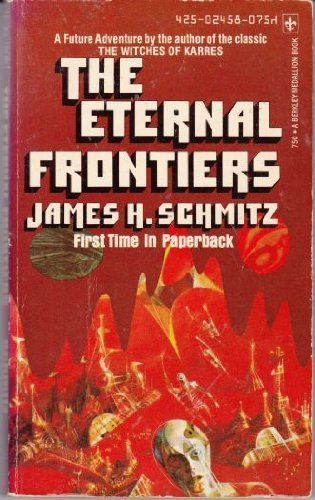 The Eternal Frontiers by James H. Schmitz (1973-11-01)