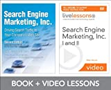Search Engine Marketing, Inc. I, II, III, and IV LiveLessons Bundle: Driving Search Traffic to Your Company's Web Site
