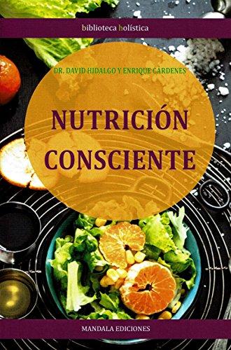 NUTRICIÓN CONSCIENTE (Biblioteca Holística) por DR. DAVID HIDALGO