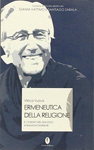 Ermeneutica della religione ed evento del dialogo in Raimon Panikkar (Interpretazioni) por Vikika Wjica