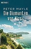 Die Diamanten von Nizza: Roman - Peter Mayle
