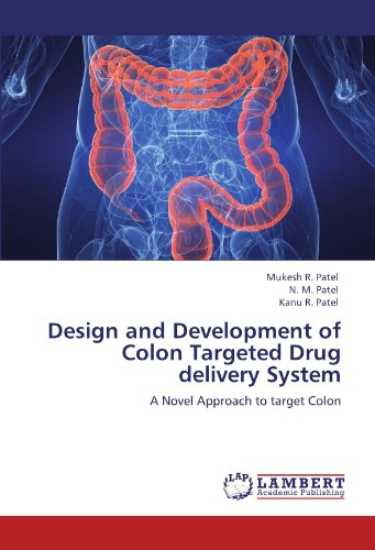 Design and Development of Colon Targeted Drug delivery System: A Novel Approach to target Colon (Kanu-design)