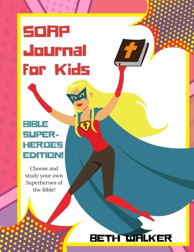 SOAP Journal for Kids - Bible Superheroes Edition: Bible Superheros Edition; Girls