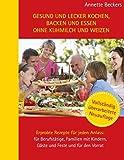 Gesund und lecker kochen, backen und essen ohne Kuhmilch und Weizen (Amazon.de)