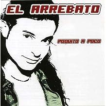 Poquito a Poco by El Arrebato (2002-01-21)