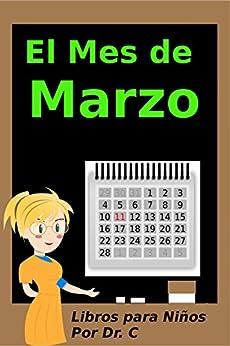 El Mes De Marzo: Libros Para Niños por Dr. C