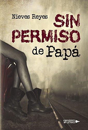 Sin permiso de papá por Nieves Reyes