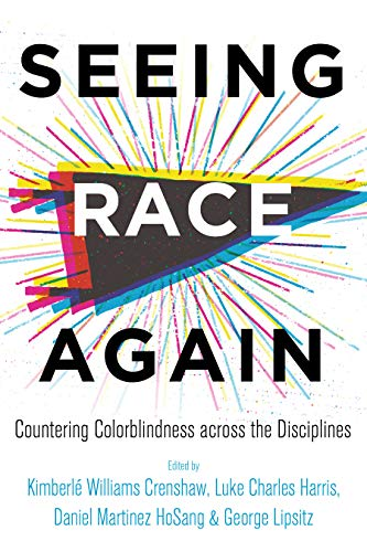 Seeing Race Again: Countering Colorblindness across the Disciplines (English Edition)
