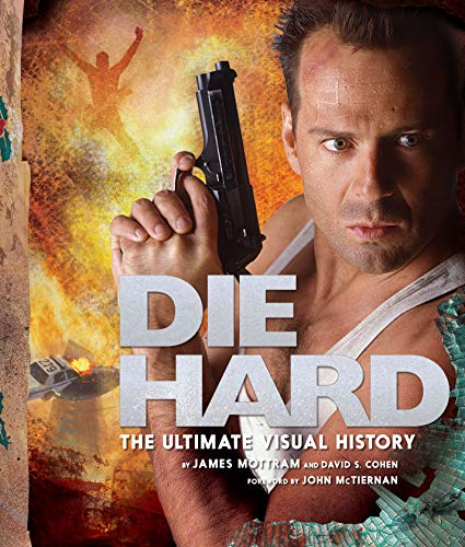 Die Hard: The Ultimate Visual History por James Mottram