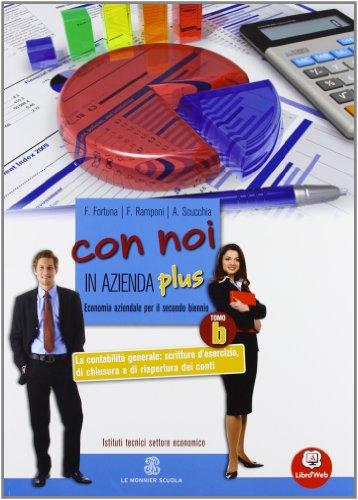Con noi in azienda plus. Vol. 1B: La contabilità generale. Per gli Ist. tecnici. Con espansione online